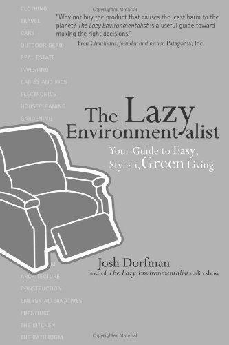 9781584796022: The Lazy Environmentalist: Your Guide to Easy, Stylish, Green Living
