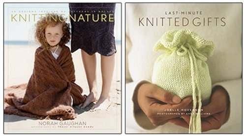 Knitting Nature/Last-Minute Knitted Gifts Two-Pack: A Special Set for Amazon.com Shoppers (1584796170) by Gaughan, Norah; Hoverson, Joelle