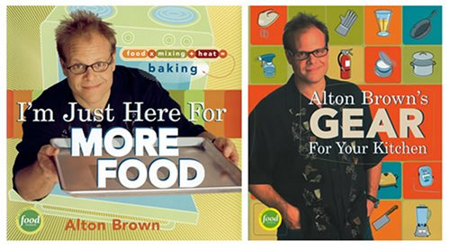 I'm Just Here for More Food/Alton Brown's Gear for Your Kitchen Two-Pack: A Special Set for Amazon.com Shoppers (9781584796183) by Brown, Alton