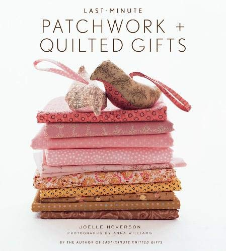 9781584796343: Last-Minute Patchwork + Quilted Gifts