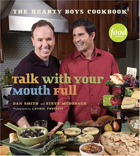 9781584796404: Talk With Your Mouth Full: The Hearty Boys Cookbook
