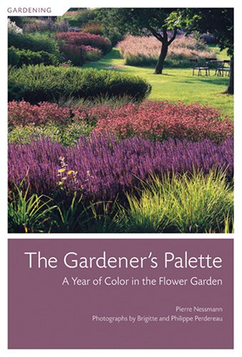9781584796442: The Gardener's Palette: A Year of Color in the Flower Garden
