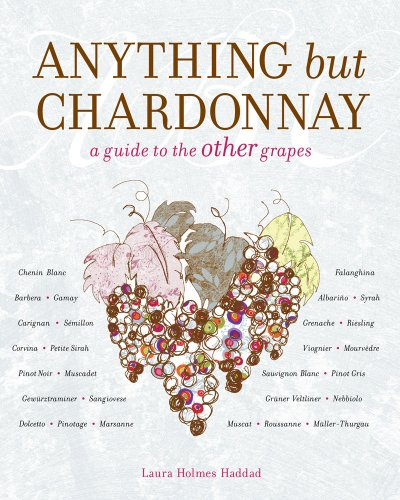 9781584796619: Anything but Chardonnay: A Guide to the Other Grapes