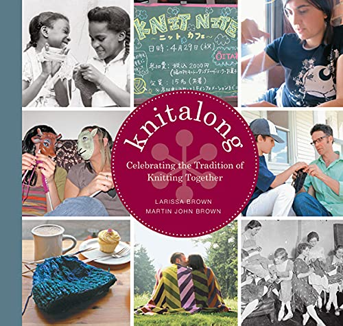 9781584796657: Knitalong: Celebrating the Tradition of Knitting Together