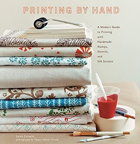 9781584796725: Printing by Hand: A Modern Guide to Printing with Handmade Stamps, Stencils, and Silk Screens