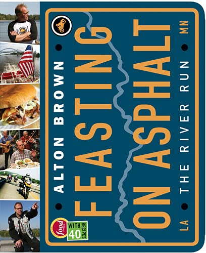 Feasting on Asphalt: The River Run (1584796812) by Alton Brown