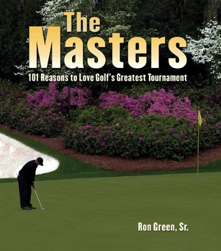 9781584796947: The Masters: 101 Reasons to Love Golf's Greatest Tournament