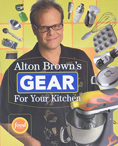 9781584796961: Alton Brown's Gear for Your Kitchen