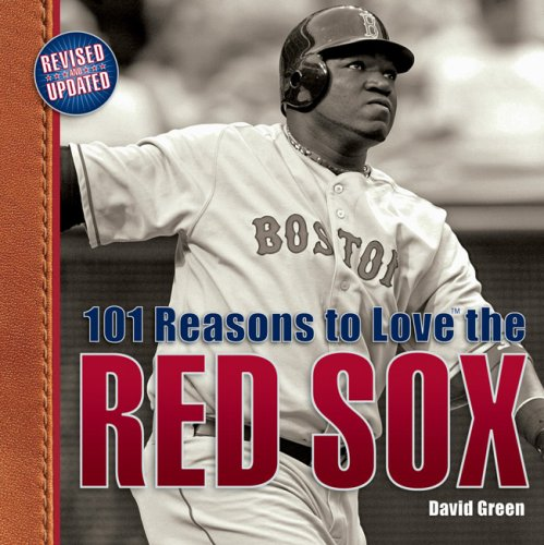 9781584797142: 101 Reasons to Love the Red Sox (Revised)