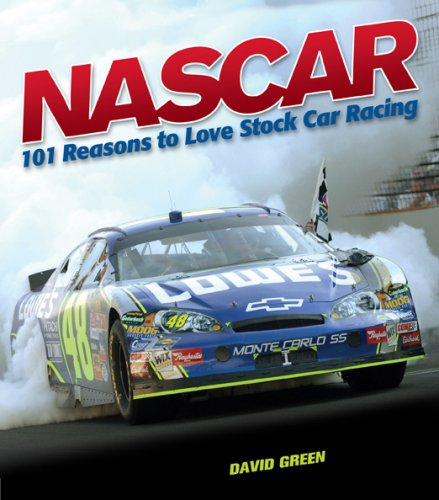 9781584797333: NASCAR: 101 Reasons to Love Stock Car Racing