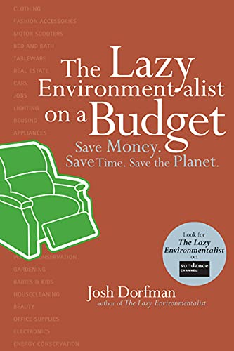 9781584797517: The Lazy Environmentalist on a Budget: Save Time. Save Money. Save the Planet.