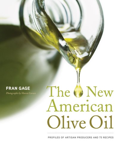 The New American Olive Oil: Profiles of Artisan Producers and 75 Recipes (SIGNED)