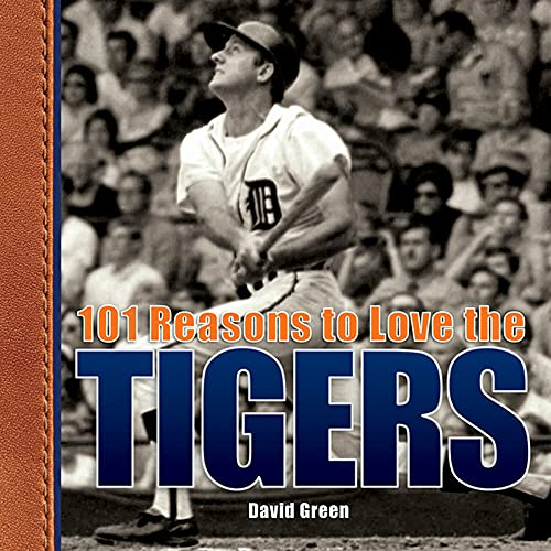 101 Reasons to Love the Tigers: David Green