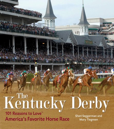 The Kentucky Derby: 101 Reasons to Love America's Favorite Horse Race (1584798092) by Sheri Seggerman