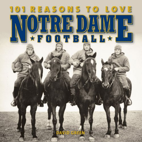 101 Reasons to Love Notre Dame Football (SIGNED Plus SIGNED NOTRE DAME PLAYERS): Green, David