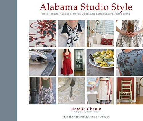 9781584798231: Alabama Studio Style: More Projects, Recipes & Stories Celebrating Sustainable Fashion & Living