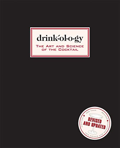 9781584798286: Drinkology: Revised and Updated: The Art and Science of the Cocktail