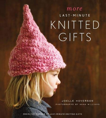More Last-Minute Knitted Gifts (Last Minute Gifts)