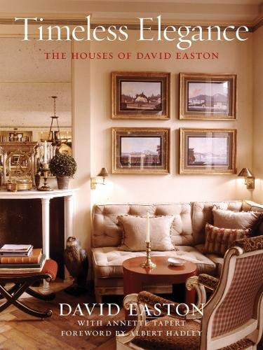 9781584798651: Timeless Elegance: The Houses of David Easton