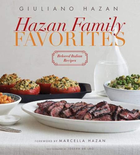 Hazan Family Favorites: Beloved Italian Recipes from the Hazan Family: Hazan, Giuliano