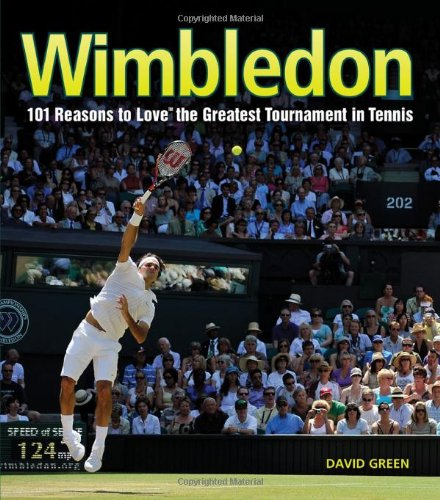 9781584799085: Wimbledon: 101 Reasons to Love the Greatest Tournament in Tennis