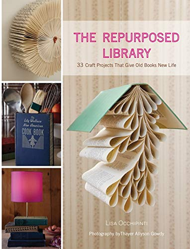 9781584799092: Repurposed Library: 33 Craft Projects that Give Old Books New Lif