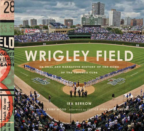 9781584799153: Wrigley Field: An Oral and Narrative History of the Home of the Chicago Cubs