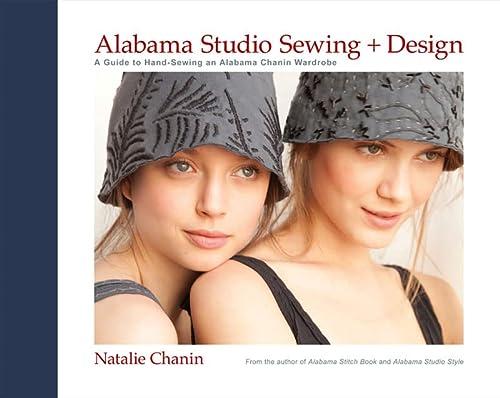 9781584799207: Alabama Studio Sewing + Design: A Guide to Hand-sewing an Alabama Chanin Wardrobe