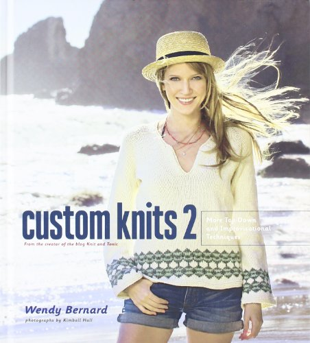 9781584799382: Custom Knits 2: More Top-Down and Improvisational Techniques