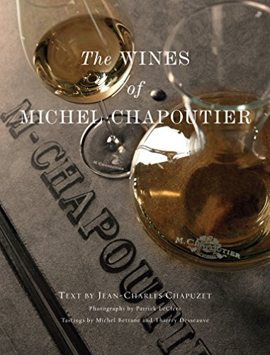 The Wines of Michel Chapoutier: Jean-Charles Chapuzet