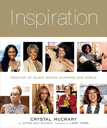 Inspiration: Profiles of Black Women Changing Our World (Hardcover): Crystal McCrary
