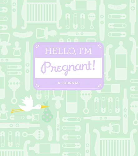 Hello, I'm Pregnant: A Pregnancy Journal: Faden, Alissa