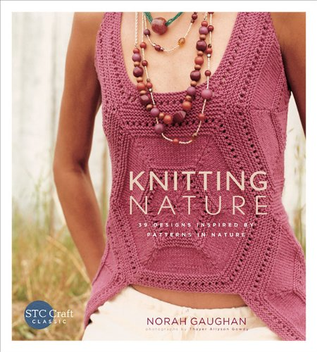 Knitting Nature: 39 Designs Inspired by Patterns in Nature (1584799684) by Norah Gaughan