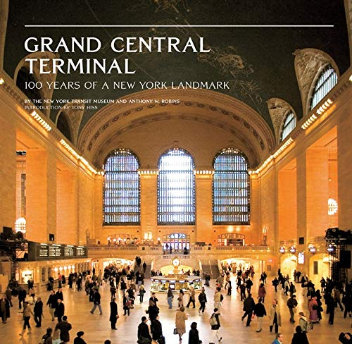 Grand Central Terminal: 100 Years of a New York Landmark (Hardcover): Anthony W. Robins