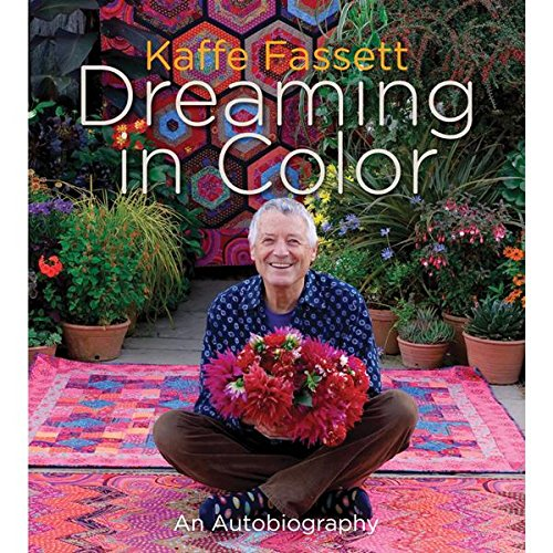 9781584799962: Kaffe Fassett: Dreaming in Color: An Autobiography
