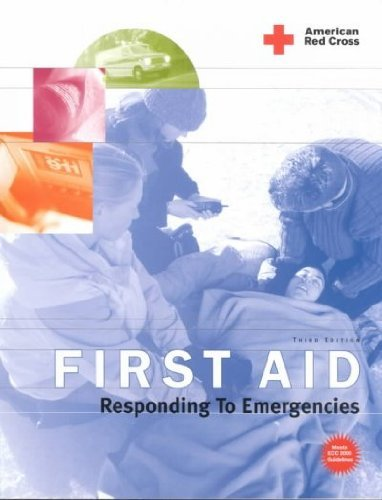 First Aid: Responding to Emergencies: American Red Cross