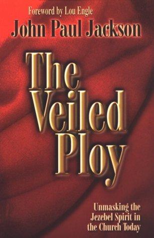 9781584830016: The Veiled Ploy: Unmasking the Jezebel Spirit