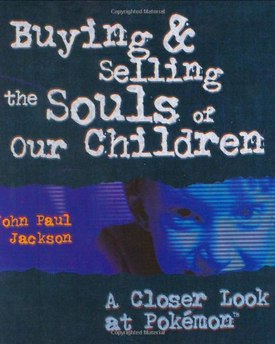 9781584830153: Buying and Selling the Souls of Our Children: A Closer Look at Pokemon