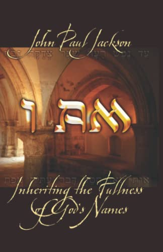 9781584830375: I AM: Inheriting the Fullness of God's Names by Jackson, John Paul (2003) Paperback