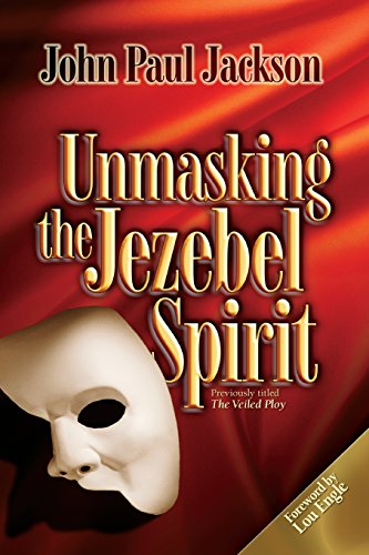 Unmasking the Jezebel Spirit (1584830492) by John Paul Jackson