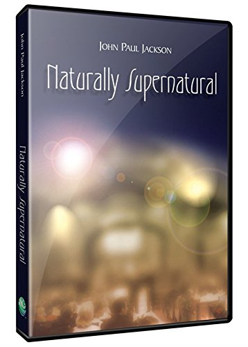 Naturally Supernatural (1584830697) by John Paul Jackson