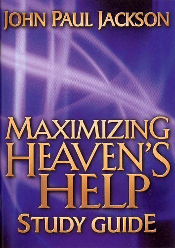 Maximizing Heaven's Help Study Guide (9781584831068) by John Paul Jackson