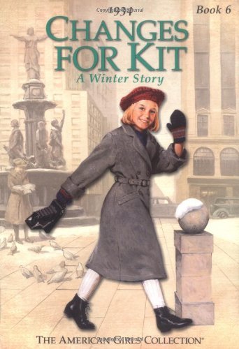 9781584850267: Changes for Kit!: A Winter Story, 1934 (American Girls Collection)
