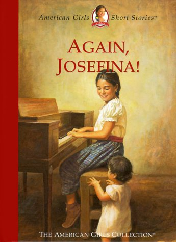 Again, Josefina! (The American Girls Collection): Valerie Tripp