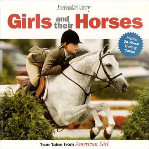 Girls and Their Horses: True Stories from American Girl (American Girl Library): Pleasant Company ...