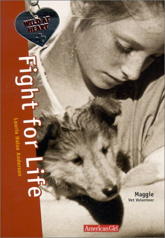 Fight for Life: Maggie Vet Volunteer (Wild at Heart): Anderson, Laurie Halse