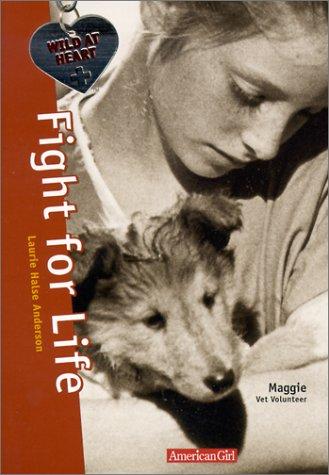 9781584850434: Fight for Life: Maggie Vet Volunteer (Wild at Heart)