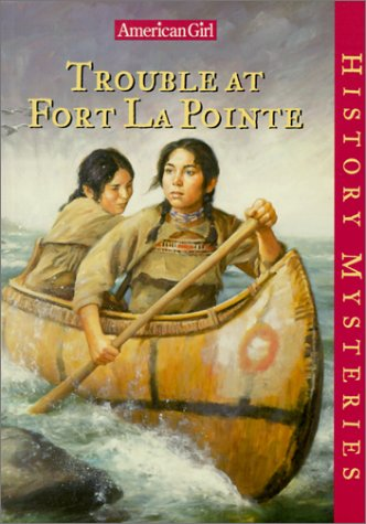 9781584850861: Trouble at Fort Lapointe (American Girl History Mysteries)