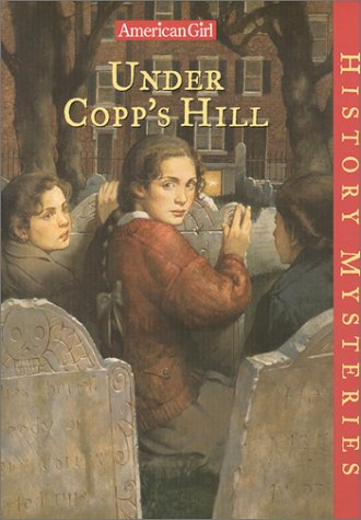 Under Copp's Hill (American Girl History Mysteries): Ayres, Katherine