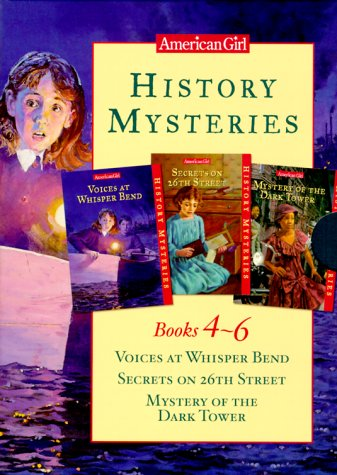 American Girl History Mysteries: Books 4-6 Voices at Whisper Bend/Secrets on 26th Street/...